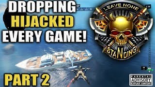 PT. 2 Dropping HIJACKED Every Game! 😈 BO4 Blackout HIJACKED Gameplay - SOLO BLACKOUT WINS