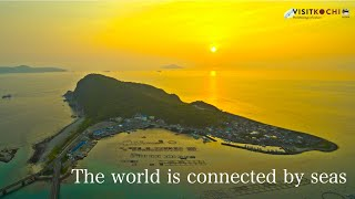 The world is connected by seas - VISIT KOCHI JAPAN
