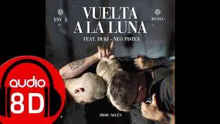 YSY A   Vuelta A La Luna (Remix) Feat. DUKI, Neo Pistea (AUDIO 8D) Use Audífonos!