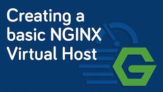 NGINX Fundamentals - Creating a Virtual Host