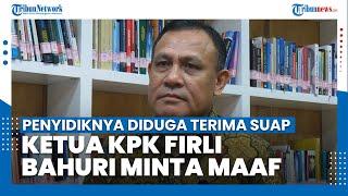 Penyidiknya Diduga Terima Suap, Ketua KPK Firli Bahuri Minta Maaf