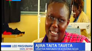 AJIRA TAITA TAVETA: Vyuo vya kiufundi vyabuni ajira huko Taita Taveta
