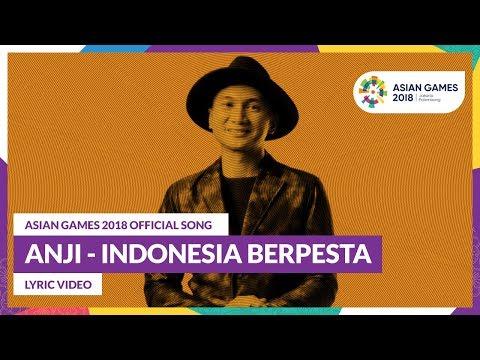 INDONESIA BERPESTA - Anji - Official Song Asian Games 2018