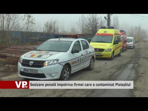 Sesizare penală împotriva firmei care a contaminat Ploieștiul