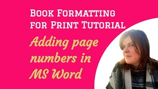 Adding page numbers in MS Word: Book Formatting for Print 19