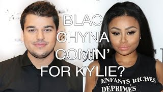 Blac Chyna & Rob Kardashian Comin For Kylie Jenner Tygas Girlfriend Khloe Kardashian Weighs In