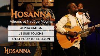 Athoms Et Nadège Mbuma   Alpha Omega  Je Suis Touché  C'est Pour Toi El Elyon