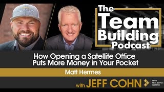 How Opening a Satellite Office Puts More Money in Your Pocket w/ Matt Hermes