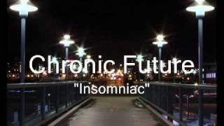 Chronic Future-Insomniac