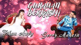 Download lagu Gurauan Berkasih Jihan Audy Feat Gerry Mahesa Mp3