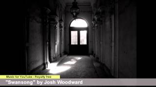 Swansong by Josh Woodward == Royalty-Free music for YouTube