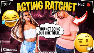 Acting RATCHET To See How My BOYFRIEND Reacts..**HILARIOUS**