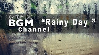 "Cafe Music BGM channel - NEW SONGS ""Rainy Day"" - Relaxing Saxophone Jazz"