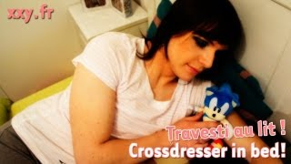 Travesti Au Lit ! - Crossdresser In Bed!