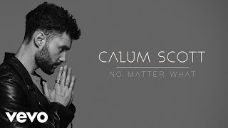 Calum Scott - No Matter What (Audio)