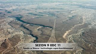 Sezon 9 Odcinek 11 – Tunele w Nazca i technologia super-kombinezonu