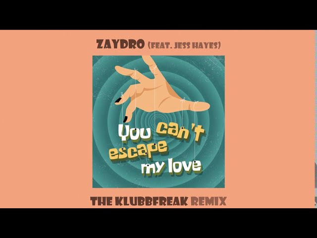 Zaydro feat. Jess Hayes - You Can't Escape My Love (The Klubbfreak Remix) [Official]