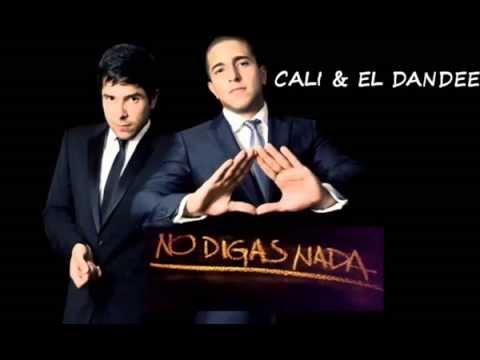 NO DIGAS NADA (BALADA) Cali el Dandee