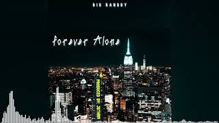 Video Forever Alone (Audio) de Big Randdy