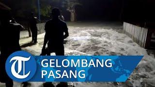 Video Detik-detik Gelombang Pasang Hantam Pemukiman di Desa Bara Kabupaten Buru Maluku