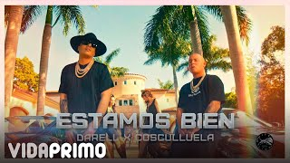 Darell x Cosculluela - Estamos Bien [Official Video]