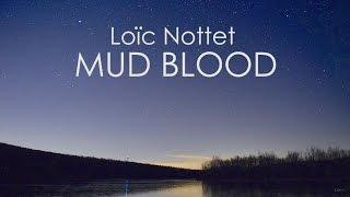 Loïc Nottet   Mud Blood (LYRICS)