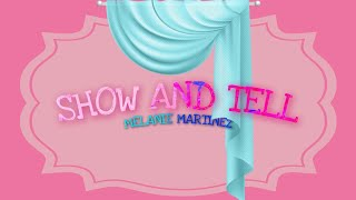 Show & Tell   Melanie Martinez (LyricsAudio)