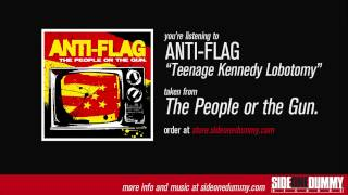 Anti-Flag - Teenage Kennedy Lobotomy