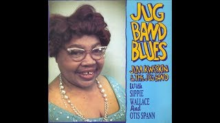 Jim Kweskin & The Jug Band with Sippie Wallace and Otis Spann: Jug Band Blues (full album)