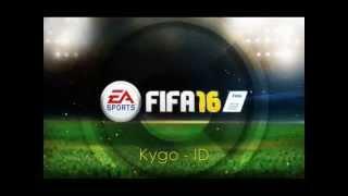 Kygo - ID - FIFA 16 Soundtrack