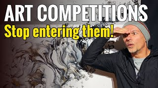 ART COMPETITIONS are a pointless waste of time - don't enter them!