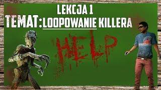LEKCJA 1 - LOOPOWANIE! [DEAD BY DAYLIGHT]