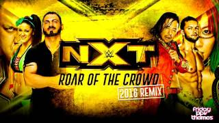 2016: WWE NXT Official Theme Song - 'Roar of the Crowd [2016 Remix]' + Download Link