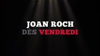 Ce vendredi: Joan Roch