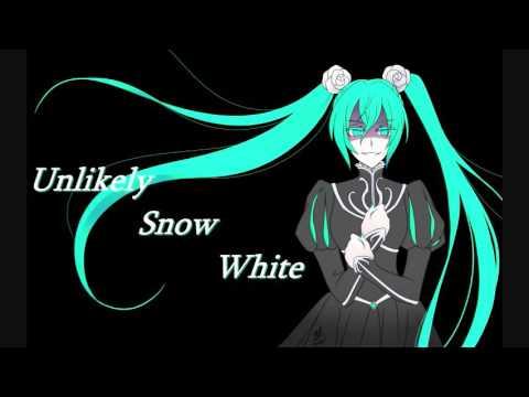 [Vocaloid Oirginal] Unlikely Snow White [Hatsune Miku]