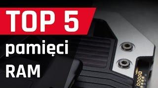 TOP 5 Pamięci RAM – Jaką Pamięć Wybrać Do PC?