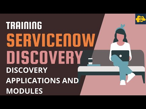 #4 Discovery Applications and Modules in ServiceNow   ServiceNow Discovery Training