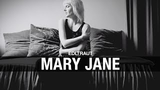 EDLTRAUT - MARY JANE (Music Video)
