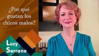 ¿Por Qué Gustan Los Chicos Malos? - Lucy Serrano