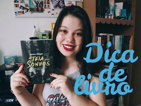 DICA DE LIVRO/RESENHA - A Teia Dos Sonhos, da autora Karine Aragão