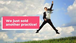 Another Practice Sold!