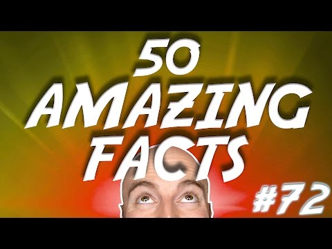 50 AMAZING Facts to Blow Your Mind! #72