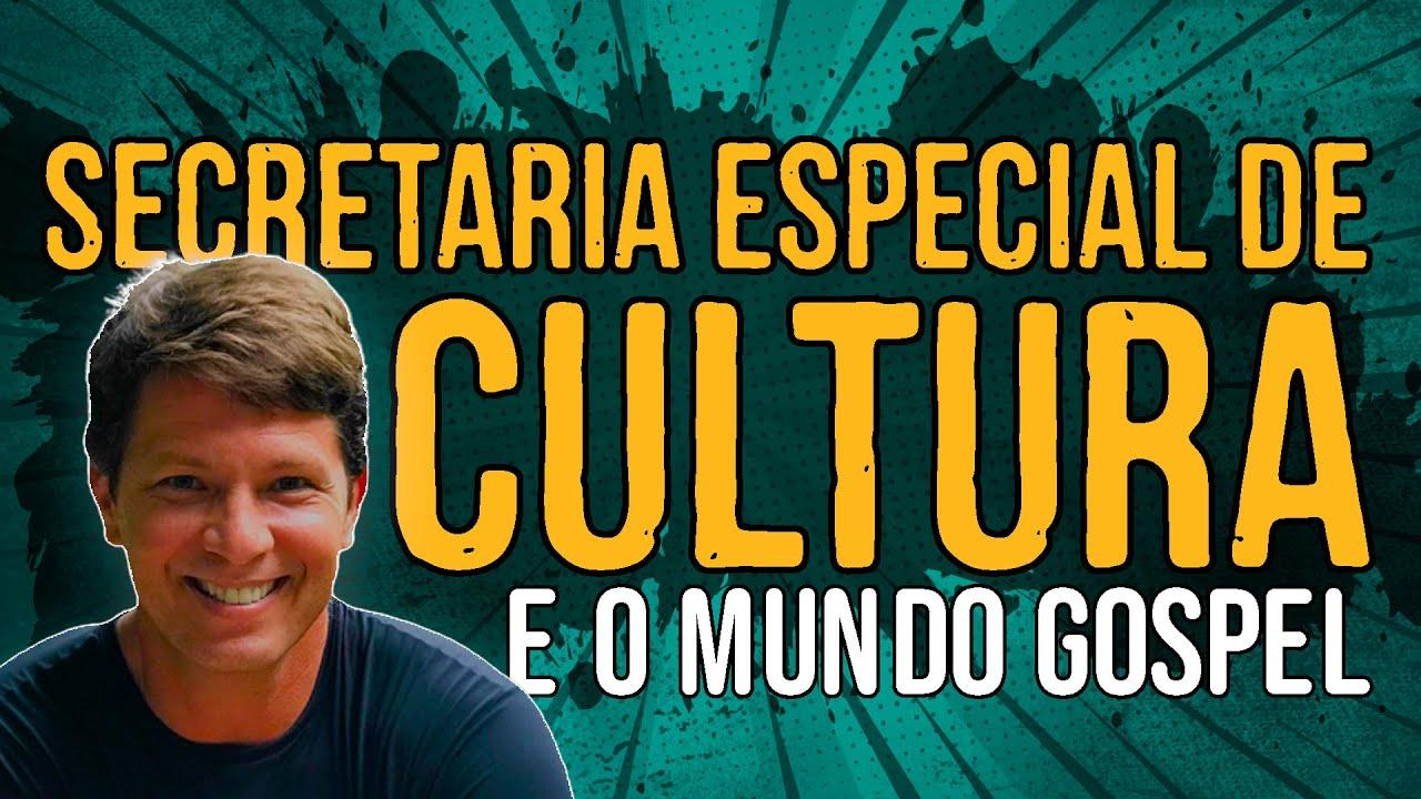 Secretaria Especial de Cultura e o Mundo Gospel