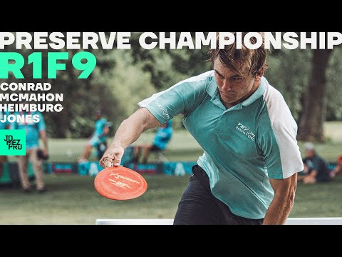PRESERVE CHAMPIONSHIP | R1F9 FEATURE | Heimburg, Conrad, McMahon, Jones | Jomez Disc Golf