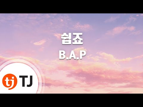Easy 쉽죠_B.A.P_TJ노래방 (Karaoke/lyrics/romanization/KOREAN)