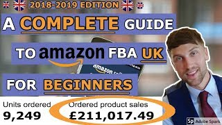 Amazon FBA UK FULL Step By Step Tutorial For Beginners In 2019 - How to Guide