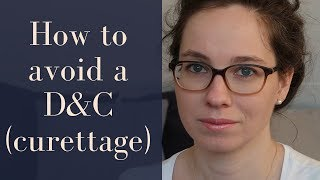 How to avoid a D&C (curettage) with homeopathy