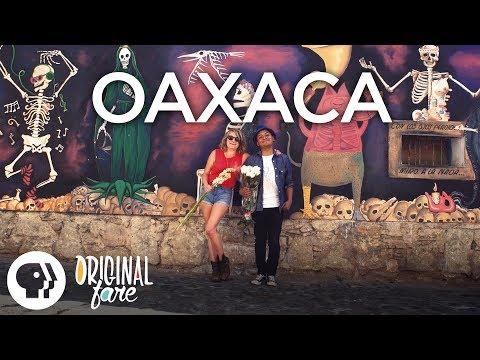 Original Fare – Oaxaca   Original Fare   PBS Food