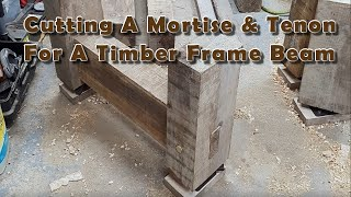 How to Cut a Timber Frame Mortise & Tenon - Part 1