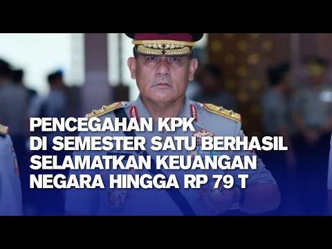 Pencegahan KPK Di Semester Satu Berhasil Selamatkan Keuangan Negara Hingga Rp 79 T